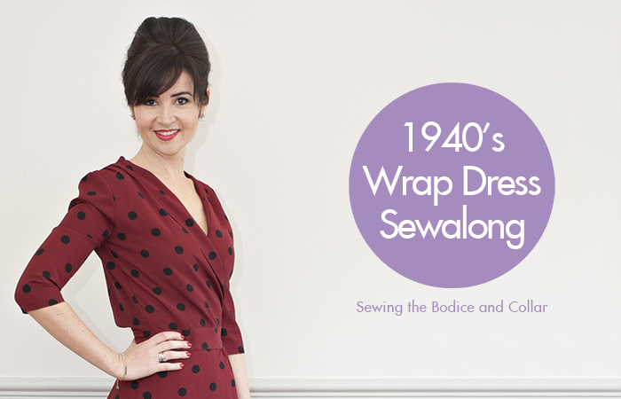 1940's Wrap Dress Sewalong: Sewing the Bodice and Collar
