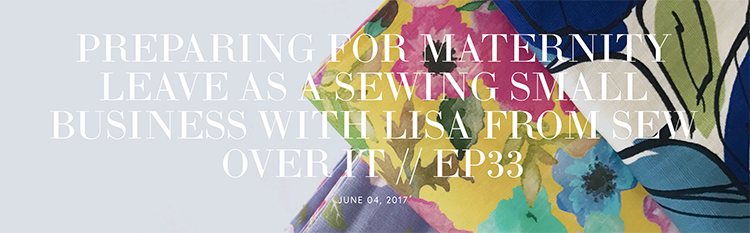 Lisa Comfort from Sew Over It on the Maker Style podcast