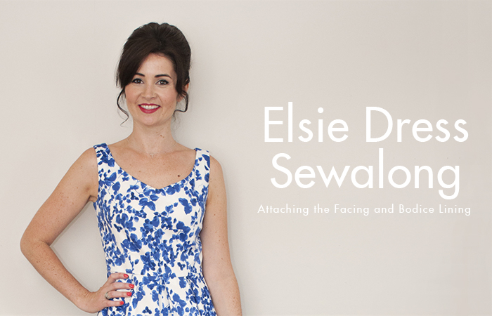 Sew Over It Elsie Dress Sewalong: Attaching the Facing & Bodice Lining