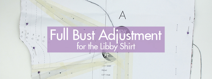 Full Bust Adjustment for the Libby Shirt :: Sew Over It