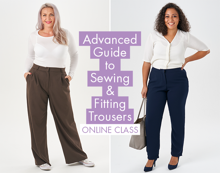 Advanced Guide to Sewing & Fitting Trousers :: an online class from Sew Over It